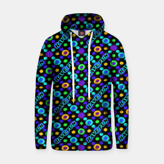 Thumbnail image of Have Fun Multicolored Text Pattern Hoodie, Live Heroes