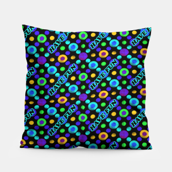 Thumbnail image of Have Fun Multicolored Text Pattern Pillow, Live Heroes