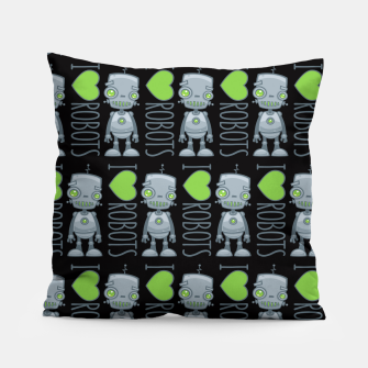 Thumbnail image of I Love Robots Pillow, Live Heroes