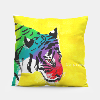 Miniatur Be proud, Tiger, jungle cat Pillow, Live Heroes