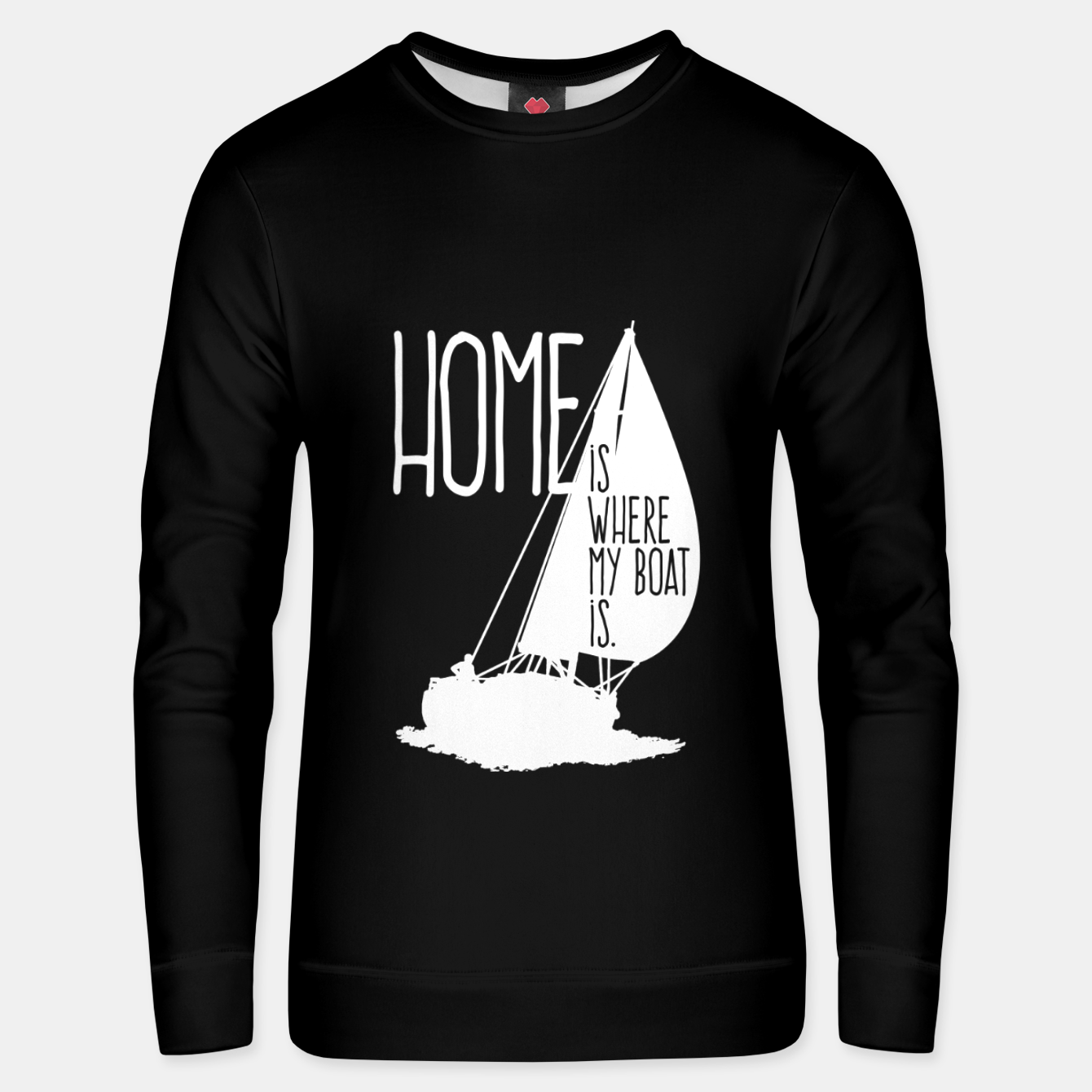 Image of Home Is Where My Boat Is Unisex sweatshirt - Live Heroes