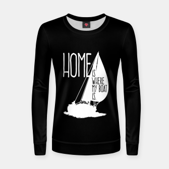 Home Is Where My Boat Is Frauen sweatshirt thumbnail image