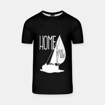 Home Is Where My Boat Is T-Shirt thumbnail image