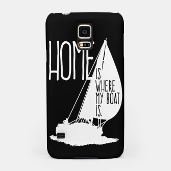 Home Is Where My Boat Is Handyhülle für Samsung thumbnail image