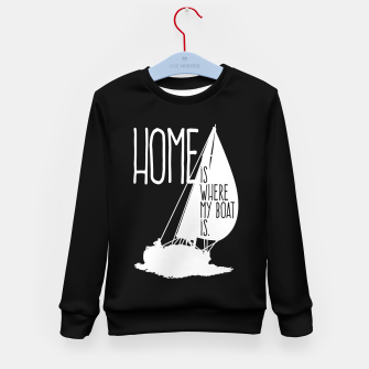 Home Is Where My Boat Is Kindersweatshirt thumbnail image
