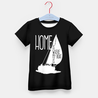 Miniatur Home Is Where My Boat Is T-Shirt für kinder, Live Heroes
