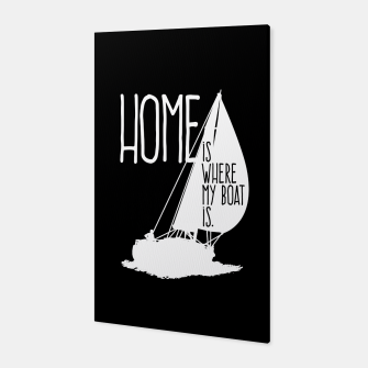Home Is Where My Boat Is Canvas thumbnail image