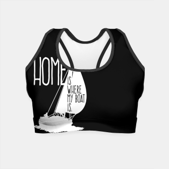 Home Is Where My Boat Is Crop Top thumbnail image