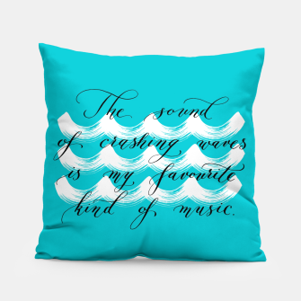 The Sound of Crashing Waves Pillow thumbnail image