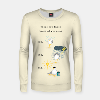 Thumbnail image of Three Types of Weather Women sweater, Live Heroes