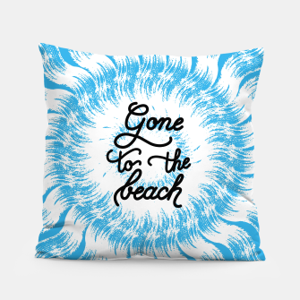 Imagen en miniatura de Gone to the beach (Blue) Pillow, Live Heroes