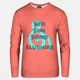 Thumbnail image of Sea Sun Sand & Slushies (Coral) Unisex sweater, Live Heroes