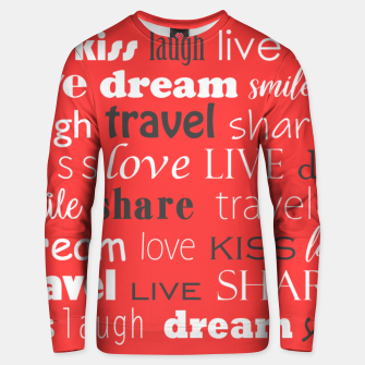 Live, love, laugh, dream, share, travel, kiss, smile Unisex sweater miniature
