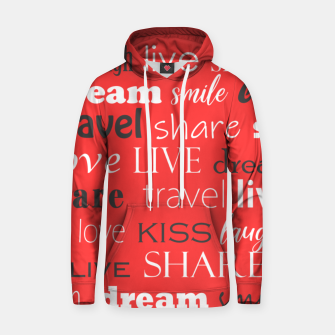 Thumbnail image of Live, love, laugh, dream, share, travel, kiss, smile Hoodie, Live Heroes