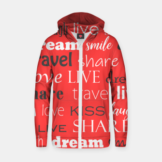 Thumbnail image of Live, love, laugh, dream, share, travel, kiss, smile Zip up hoodie, Live Heroes