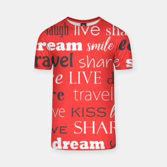 Thumbnail image of Live, love, laugh, dream, share, travel, kiss, smile T-shirt, Live Heroes