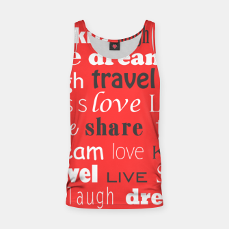 Live, love, laugh, dream, share, travel, kiss, smile Tank Top miniature