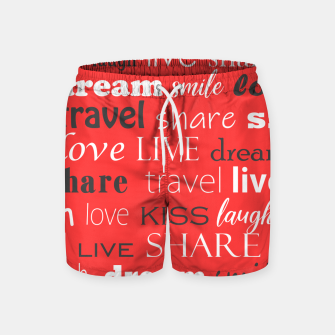 Live, love, laugh, dream, share, travel, kiss, smile Swim Shorts miniature