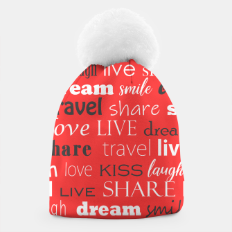 Thumbnail image of Live, love, laugh, dream, share, travel, kiss, smile Beanie, Live Heroes