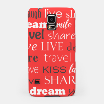 Live, love, laugh, dream, share, travel, kiss, smile Samsung Case miniature