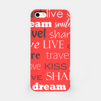 Live, love, laugh, dream, share, travel, kiss, smile iPhone Case miniature