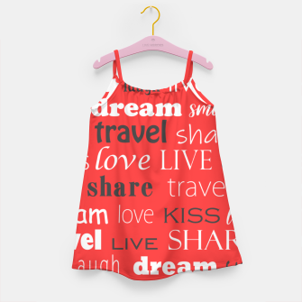 Live, love, laugh, dream, share, travel, kiss, smile Girl's dress miniature