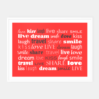 Thumbnail image of Live, love, laugh, dream, share, travel, kiss, smile Framed poster, Live Heroes