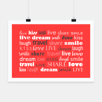 Thumbnail image of Live, love, laugh, dream, share, travel, kiss, smile Poster, Live Heroes