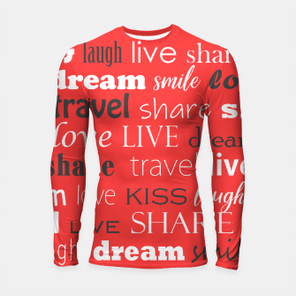 Thumbnail image of Live, love, laugh, dream, share, travel, kiss, smile Longsleeve rashguard , Live Heroes