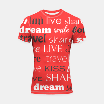 Thumbnail image of Live, love, laugh, dream, share, travel, kiss, smile Shortsleeve rashguard, Live Heroes