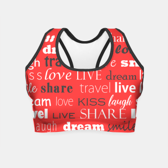 Thumbnail image of Live, love, laugh, dream, share, travel, kiss, smile Crop Top, Live Heroes