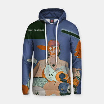 Thumbnail image of Don't hide your feelings Hoodie, Live Heroes