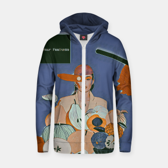Don't hide your feelings Zip up hoodie thumbnail image