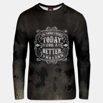 Thumbnail image of Do Something Today – Unisex sweater, Live Heroes