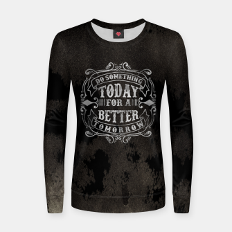 Thumbnail image of Do something today – Women sweater, Live Heroes