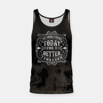 Thumbnail image of Do something today – Tank Top, Live Heroes