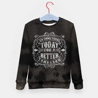 Thumbnail image of Do something today – Kid's sweater, Live Heroes