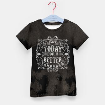 Thumbnail image of Do something today – Kid's t-shirt, Live Heroes