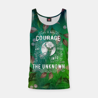 Miniaturka Life is about Courage –  Tank Top, Live Heroes