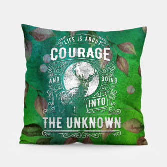 Miniaturka Life is about Courage –  Pillow, Live Heroes