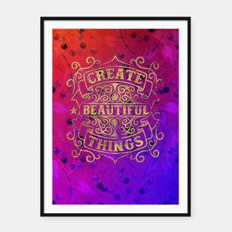 Miniaturka Create Beautiful Things –  Framed poster, Live Heroes
