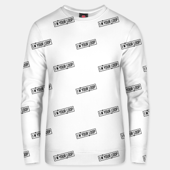 Thumbnail image of I Am Your Loop Typographic Design Unisex sweater, Live Heroes