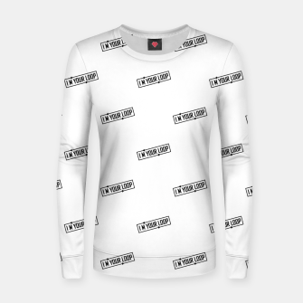 Thumbnail image of I Am Your Loop Typographic Design Women sweater, Live Heroes