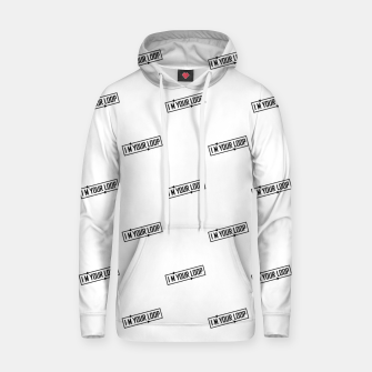 Thumbnail image of I Am Your Loop Typographic Design Hoodie, Live Heroes