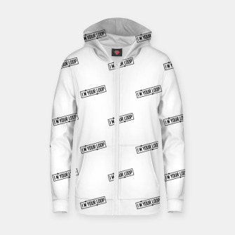 Thumbnail image of I Am Your Loop Typographic Design Zip up hoodie, Live Heroes