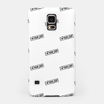 Miniatur I Am Your Loop Typographic Design Samsung Case, Live Heroes