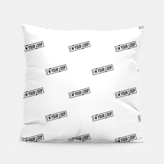 Miniatur I Am Your Loop Typographic Design Pillow, Live Heroes