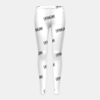 Thumbnail image of I Am Your Loop Typographic Design Girl's leggings, Live Heroes