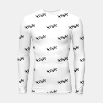 Thumbnail image of I Am Your Loop Typographic Design Longsleeve rashguard , Live Heroes