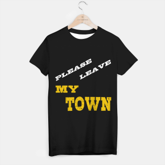 Thumbnail image of please leave my town text gold T-Shirt regulär, Live Heroes
